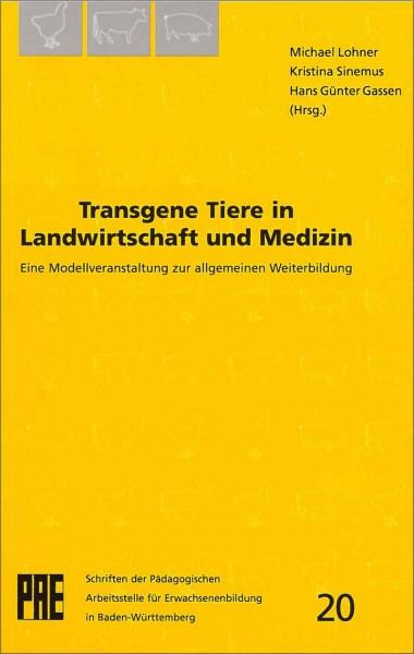 PAE 20 - Transgene Tiere in Landwirtschaft und Medizin