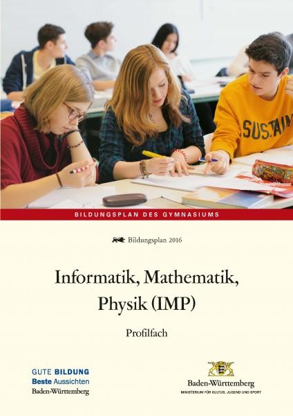 LPH 3/2016 Bildungsplan - Informatik, Mathematik, Physik (IMP)