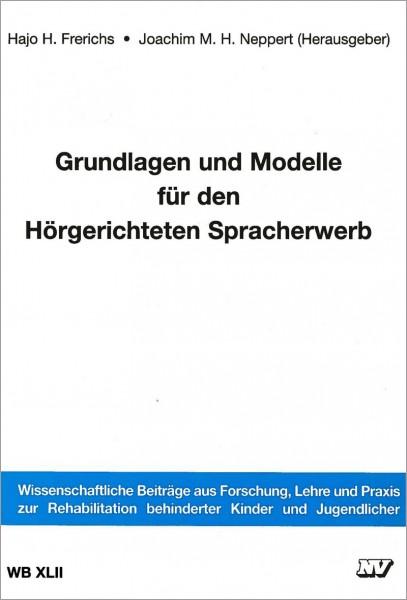 WB XLII: Grundlagen und Modelle für den Hörgerichteten Spracherwerb
