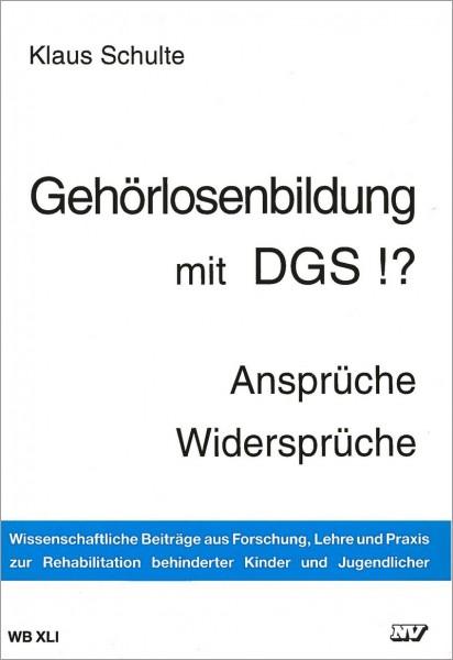 WB XLI: Gehörlosenbildung mit DGS !?
