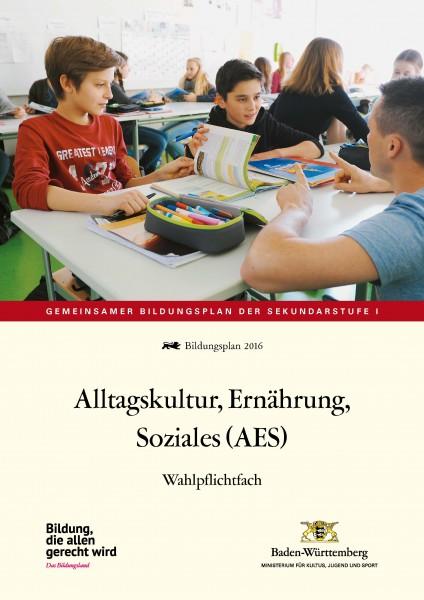 LPH 2/2016 Bildungsplan - Alltagskultur, Ernährung, Soziales (AES)