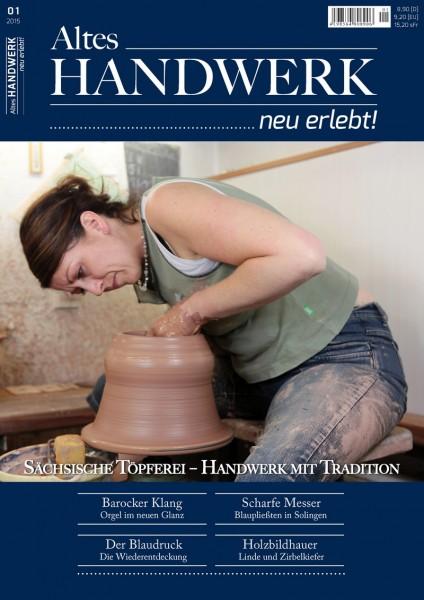 Altes Handwerk ...neu erlebt! Ausgabe 1/2015