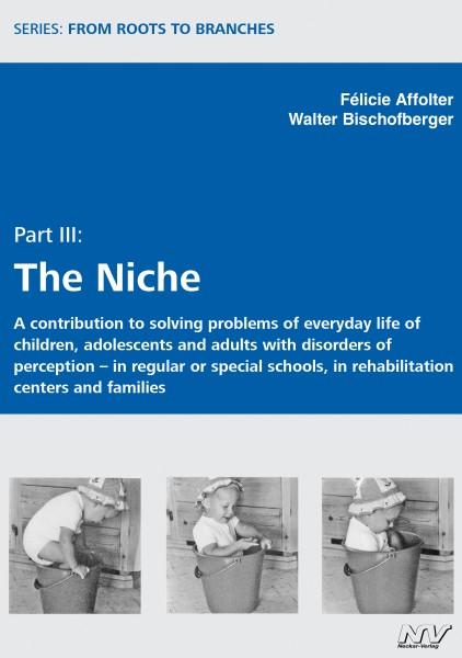 Part III: The Niche
