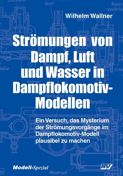 Strömungen von Dampf, Luft und Wasser in Dampflokomotiv-Modellen