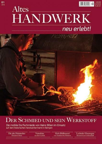 Altes Handwerk ...neu erlebt! Ausgabe 1/2013