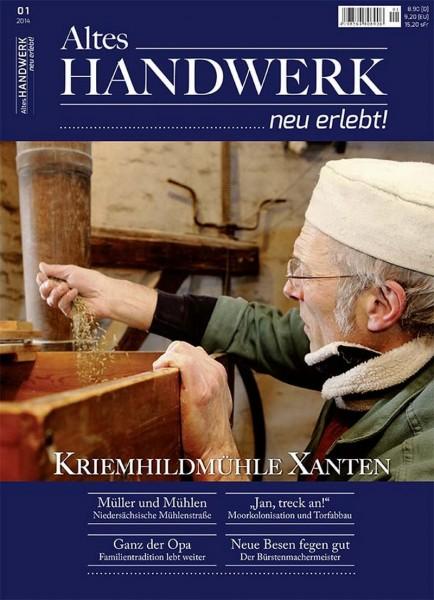 Altes Handwerk ...neu erlebt! Ausgabe 1/2014