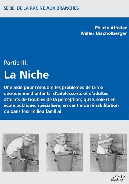 Partie III: La Niche