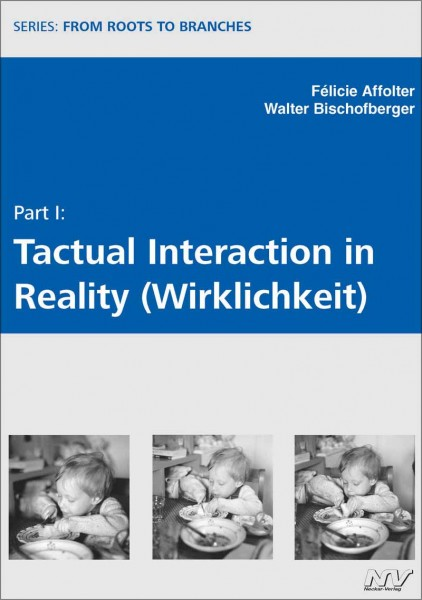 Part I: Tactual Interaction in Reality (Wirklichkeit)
