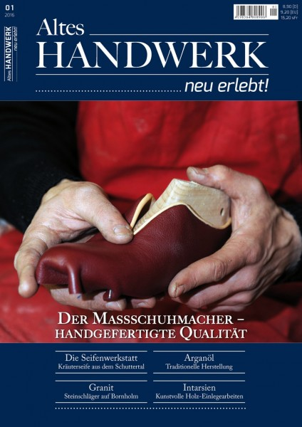 Altes Handwerk ...neu erlebt! Ausgabe 1/2016