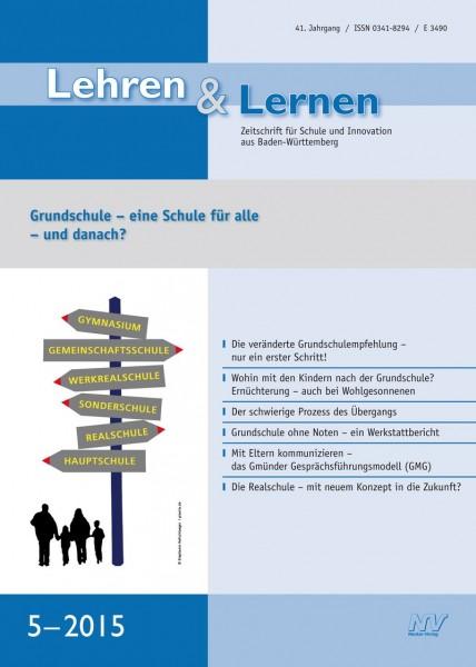 Lehren & Lernen 5/2015 Grundschule – eine Schule für alle – und danach?